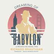 Dreaming of Babylon by  Richard  Brautigan audiobook