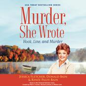 Murder, She Wrote: Hook, Line, and Murder by  Renée Paley-Bain audiobook