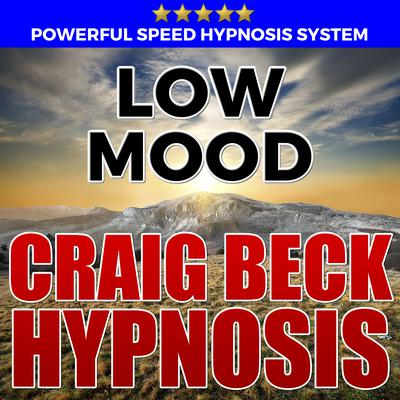 Low Mood: Hypnosis Downloads by Craig Beck audiobook