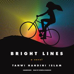 Bright Lines by Tanwi Nandini Islam audiobook