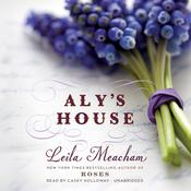 Aly's House by  Leila Meacham audiobook