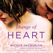 Change of Heart by  Nicole Jacquelyn audiobook