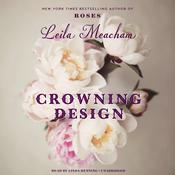 Crowning Design by  Leila Meacham audiobook
