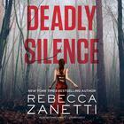 Deadly Silence by Rebecca Zanetti