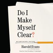 Do I Make Myself Clear? by  Harold Evans audiobook
