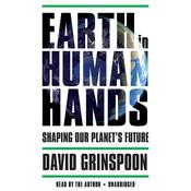 Earth in Human Hands by  Dr. David Grinspoon audiobook
