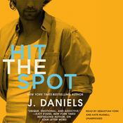 Hit the Spot by  J. Daniels audiobook