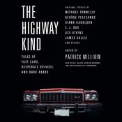 The Highway Kind: Tales of Fast Cars,  Desperate Drivers,  and Dark Roads by  others audiobook