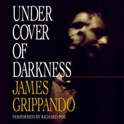 Under Cover of Darkness by  James Grippando audiobook