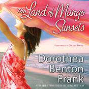 The Land of Mango Sunsets by  Dorothea Benton Frank audiobook