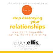 How to Stop Destroying Your Relationships by  Albert Ellis Ph.D. audiobook