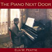 The Piano Next Door by  Elia W. Peattie audiobook