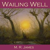 Wailing Well by  M. R. James audiobook