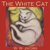The White Cat by  W. W. Jacobs audiobook