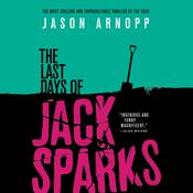 The Last Days of Jack Sparks by  Jason Arnopp audiobook