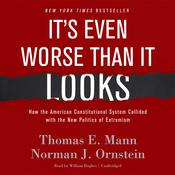It's Even Worse Than It Looks by  Norman J. Ornstein audiobook