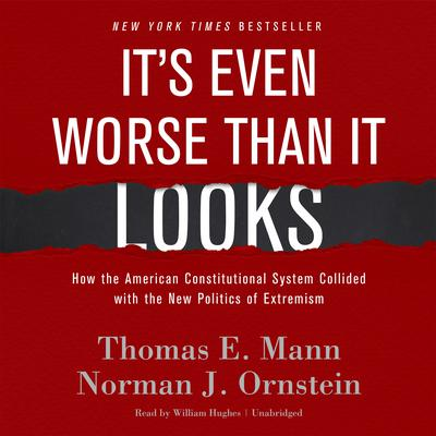 It's Even Worse Than It Looks by Thomas E. Mann audiobook