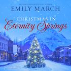 Christmas in Eternity Springs by Emily March
