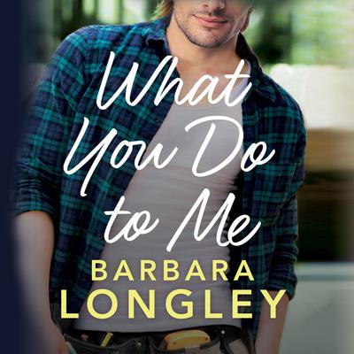 What You Do to Me by Barbara Longley audiobook