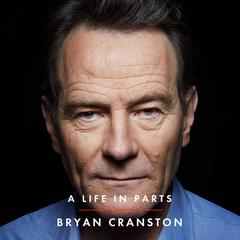 A Life in Parts by Bryan Cranston audiobook