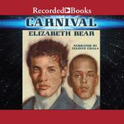 Carnival by  Elizabeth Bear audiobook
