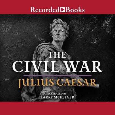 The Civil War: 50-48 BC by Julius Caesar audiobook