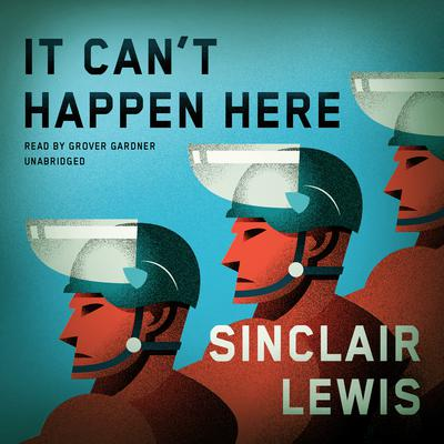 It Can't Happen Here by Sinclair Lewis audiobook