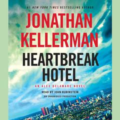 Heartbreak Hotel by Jonathan Kellerman audiobook