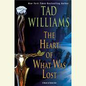 The Heart of What Was Lost by  Tad Williams audiobook