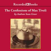 The Confessions of Max Tivoli by  Andrew Sean Greer audiobook