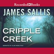 Cripple Creek by  James Sallis audiobook