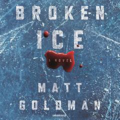 Broken Ice by Matt Goldman