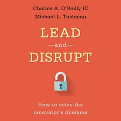 Lead and Disrupt by Charles A. O'Reilly audiobook