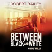 Between Black and White by  Robert Bailey audiobook