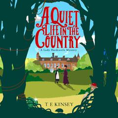 A Quiet Life In The Country by T. E. Kinsey