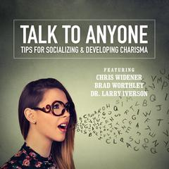 Talk to Anyone by Chris Widener audiobook
