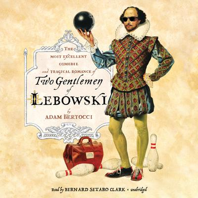 Two Gentlemen of Lebowski by Adam Bertocci audiobook