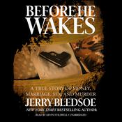 Before He Wakes by  Jerry Bledsoe audiobook