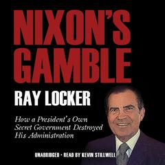 Nixon's Gamble by Ray Locker audiobook