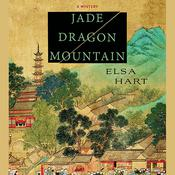 Jade Dragon Mountain by  Elsa Hart audiobook