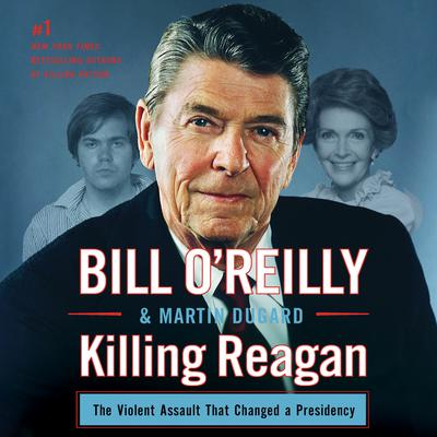 Killing Reagan by Bill O'Reilly audiobook