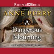 A Dangerous Mourning by  Anne Perry audiobook