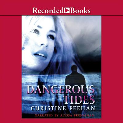 Dangerous Tides by Christine Feehan audiobook