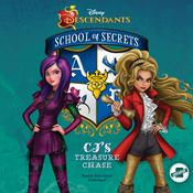 Disney Descendants: School of Secrets: CJ's Treasure Chase by  Jessica Brody audiobook