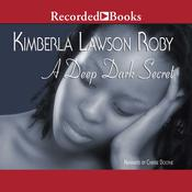 A Deep Dark Secret by  Kimberla Lawson Roby audiobook