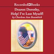 Dearest Dorothy, Help! I've Lost Myself! by  Charlene Baumbich audiobook