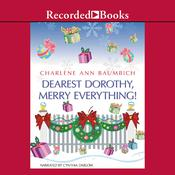 Dearest Dorothy, Merry Everything! by  Charlene Ann Baumbich audiobook