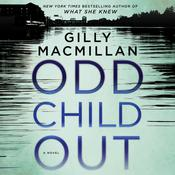Odd Child Out by  Gilly Macmillan audiobook