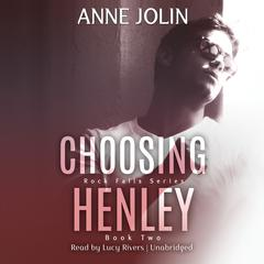 Choosing Henley by Anne Jolin audiobook