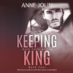Keeping King by Anne Jolin audiobook